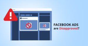 What Can You Do if Your Facebook Ads are Disapproved | AIA