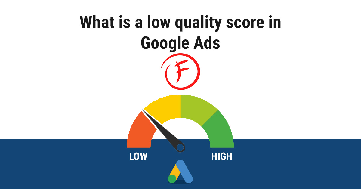 What is a low quality score in Google Ads | AIA